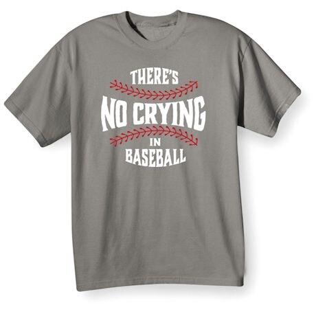 There's No Crying Shirts - Baseball